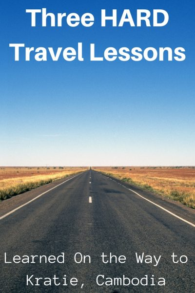 3 Hard Travel Lessons Learned on the Way to Kratie, Cambodia