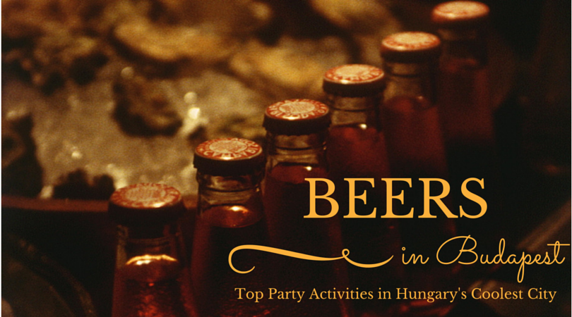 Beers in Budapest: Top Budapest Party Activities