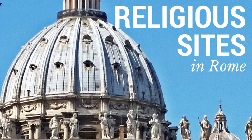 Rome-ing : Religious Sites in Rome