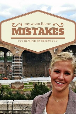 My WORST Tourist Mistakes in Rome
