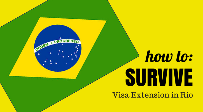 How Do I Extend My Brazilian Tourist Visa? (& other Brazil visa questions)