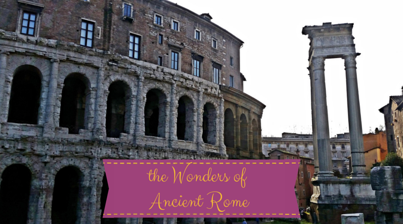 Rome-ing : The Wonders of Ancient Rome