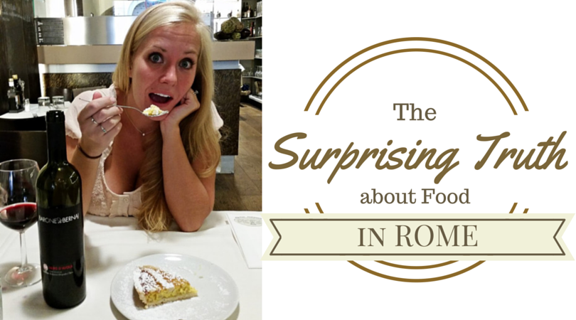 The Surprising Truth About Food in Rome