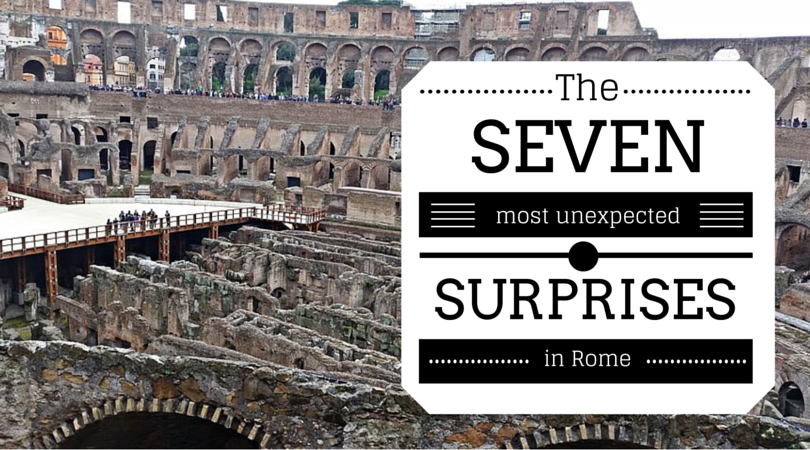 The 7 Most Unexpected Surprises in Rome
