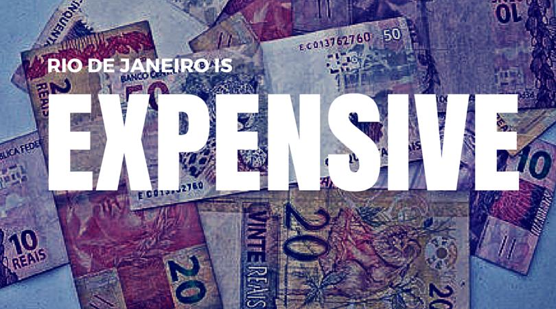 Rio de Janeiro is Expensive