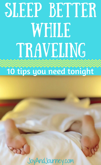 Top 10 Tips to Sleep Better While Traveling