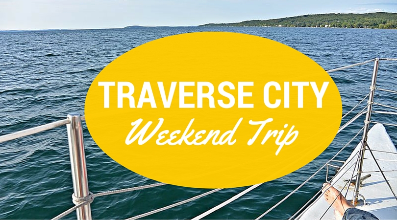 Traverse City Weekend Trip Travel Guide