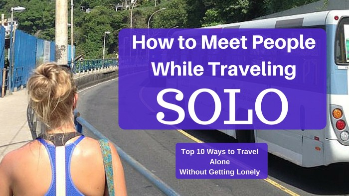 Top 10: How to Meet People While Traveling Solo