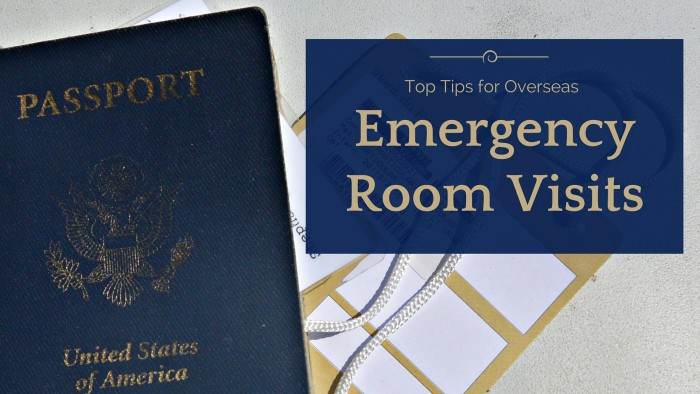 Top Tips for Overseas Emergency Room and Hospital Visits