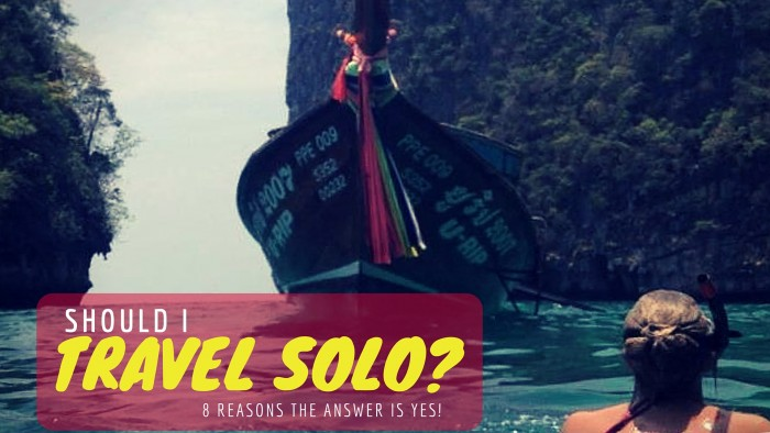Should I travel Solo - 8 Reasons to Travel Solo