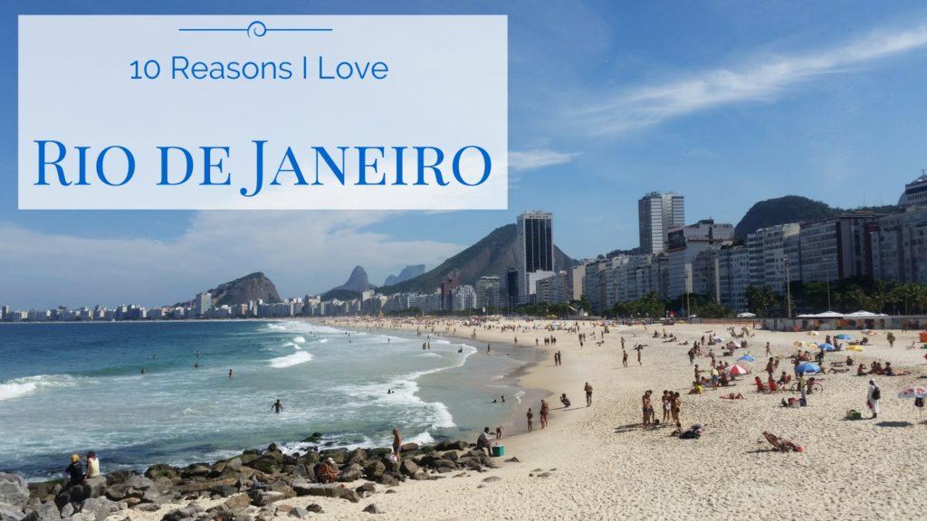 10 Reasons I Love Rio de Janeiro