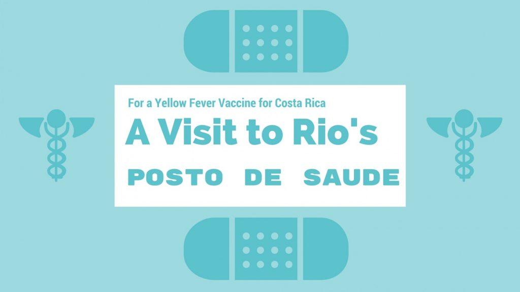 Get Your Yellow Fever Vaccine FOR FREE at Rio de Janeiro's Posto de Saude