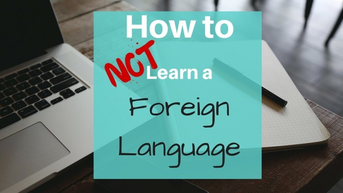 How to Not Learn a Language