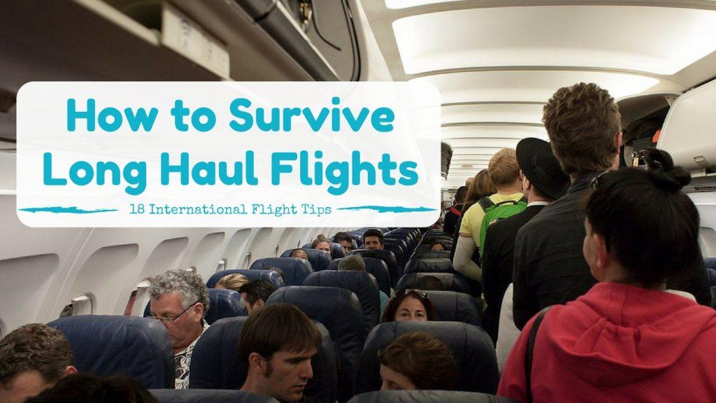 How to Survive Long Haul Flights : 18 International Flight Tips