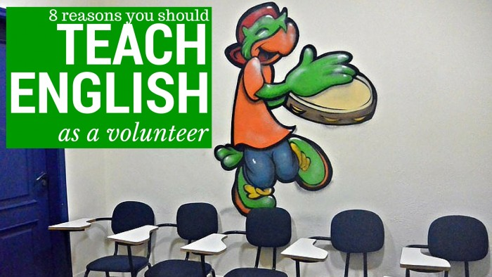 8 Reasons You Should Teach English as a Volunteer