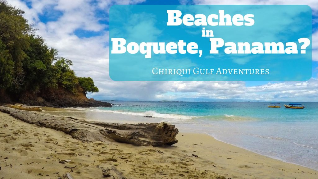 Beaches in Boquete Panama? Chiriqui Gulf Adventures
