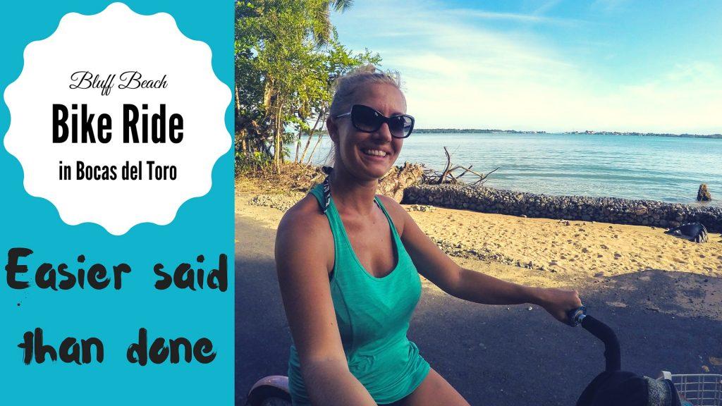 Bluff Beach Bike Ride in Bocas del Toro: Easier Said Than Done