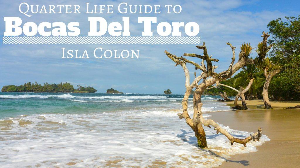 Quarter Life Guide to Bocas Del Toro : Isla Colon
