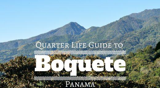 Quarter Life Guide to Boquete Panama1
