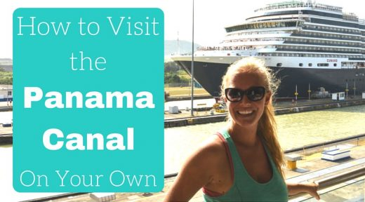 How to Visit the Panama Canal on Your Own