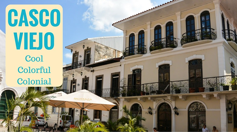 Casco Viejo: Cool, Colorful, and Colonial