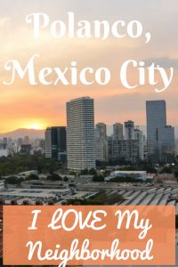 Polanco, Mexico City: I Love My Neighborhood