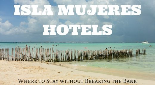 Isla Mujeres Hotels - Where to Stay without Breaking the Bank