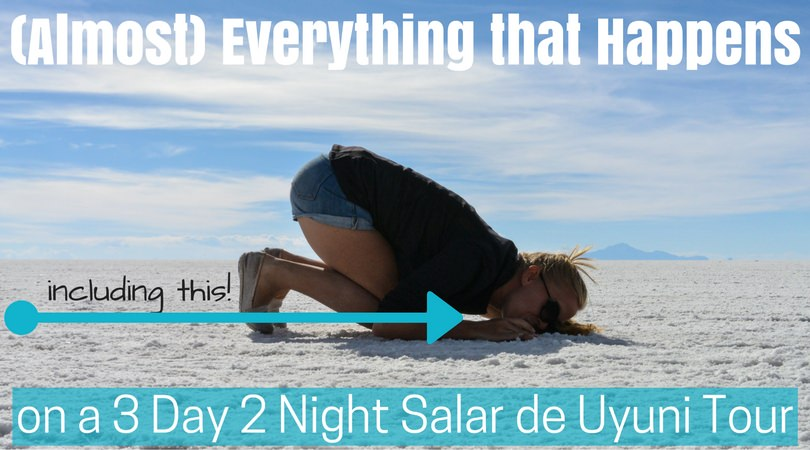(Almost) Everything that Happens on a 3 Day, 2 Night Salar de Uyuni Tour