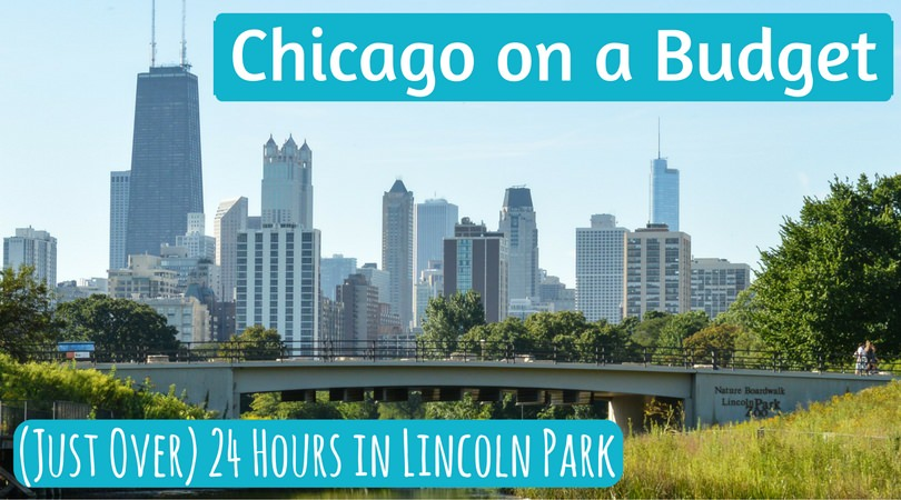 Chicago on a Budget: (Just Over) 24 Hours in Lincoln Park