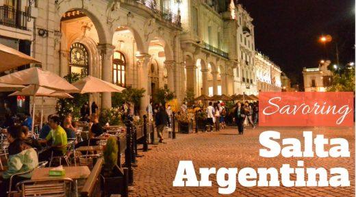 Savoring Salta Argentina