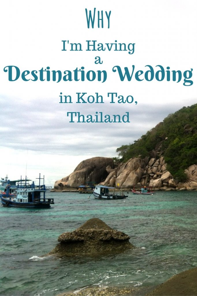 Why I'm Having a Destination Wedding in Koh Tao, Thailand
