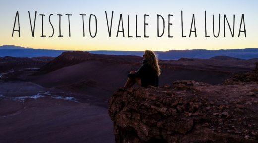 A Visit to Valle de La Luna, Chile