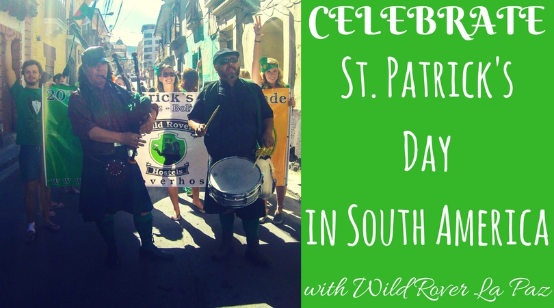 Celebrating St. Patrick's Day in South America at Wild Rover La Paz