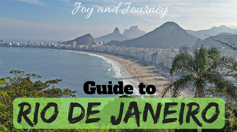 Joy and Journey Guide to Rio de Janeiro (for Tourists AND Expats)