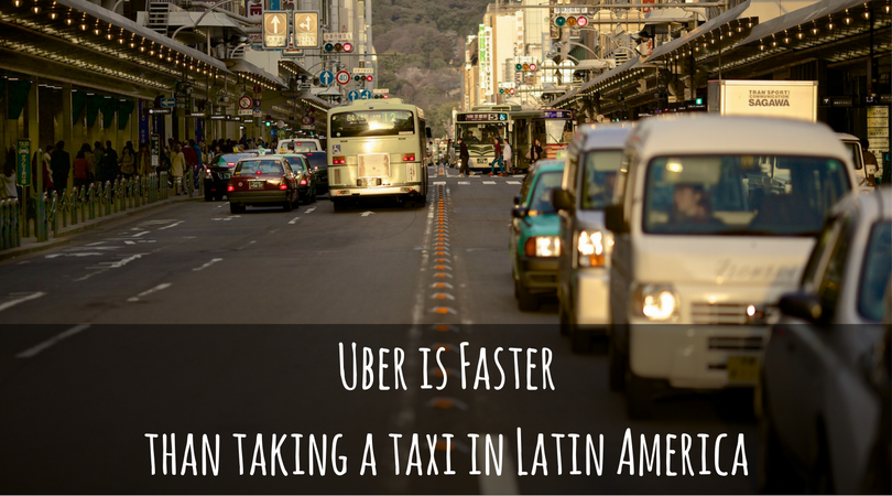 Uber is faster than taking a taxi in latin america