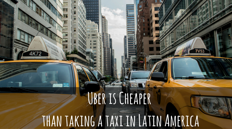 Uber is cheaper than taking a taxi in latin america