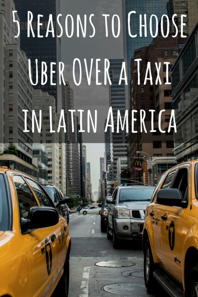 5 Reasons to Choose Uber Over a Taxi in Latin America