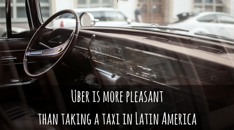 Uber is more pleasant than taking a taxi in Latin America