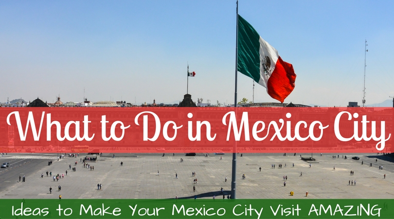 What to Do in Mexico City: The Best Things to Do in CDMX (by area)