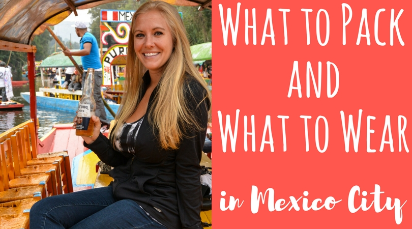 What to Pack for Mexico City AND What to Wear in Mexico City