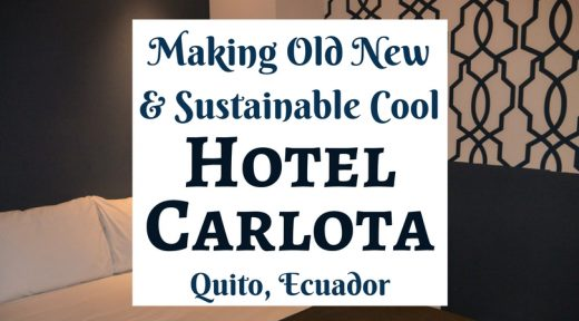 Making Old New and Sustainable Cool at Hotel Carlota in Quito, Ecuador
