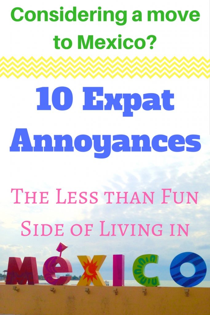 10 Expat Annoyances: The Downsides of Living in Mexico