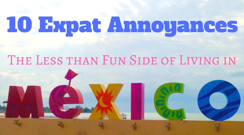 Mexico Expat Annoyances