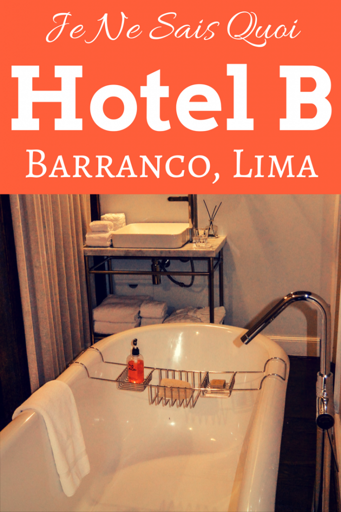 A Certain Je Ne Sais Quoi at Hotel B: Barranco, Lima