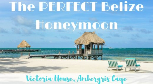 The PERFECT Belize Honeymoon at Victoria House, San Pedro, Ambergris Caye