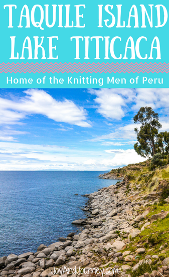 Take a Trip to Taquile Island in Lake Titicaca, Puno, Peru