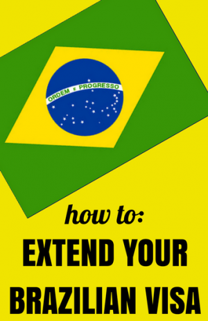 How to Extend Your Brazilian Visa