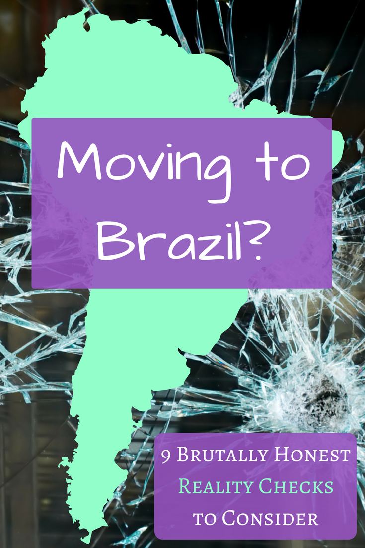 Moving to Brazil? 9 Brutally Honest Reality Checks to Consider