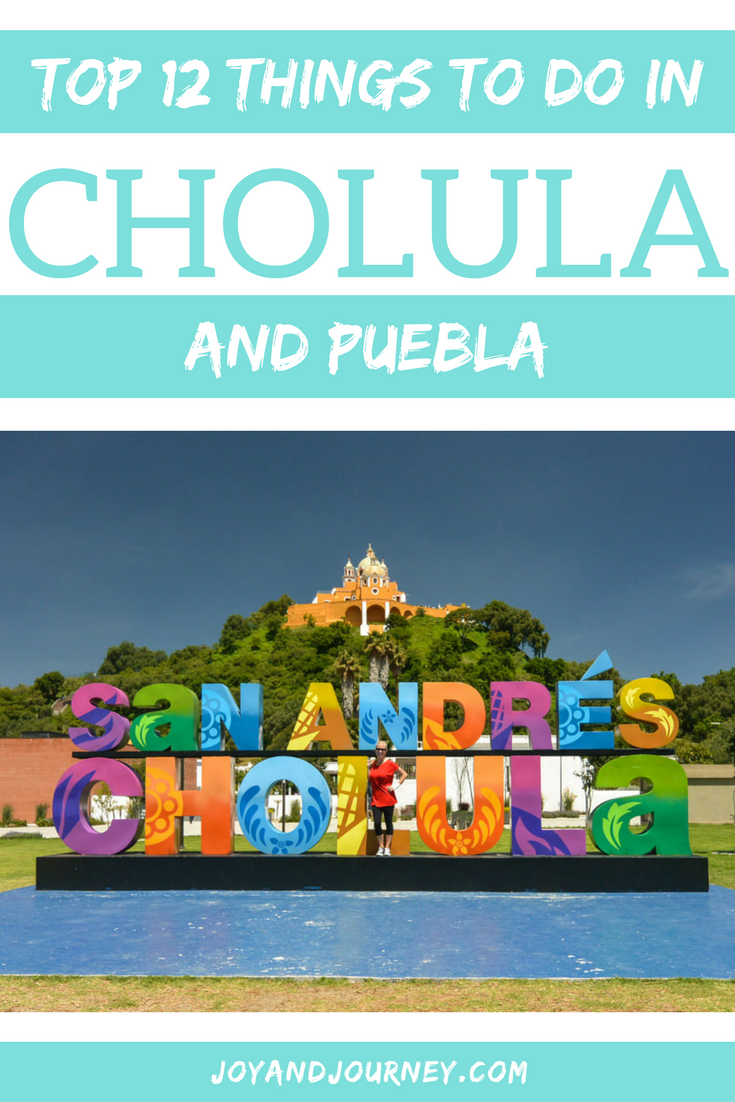 Top 12 Things to Do in Cholula (and Puebla)