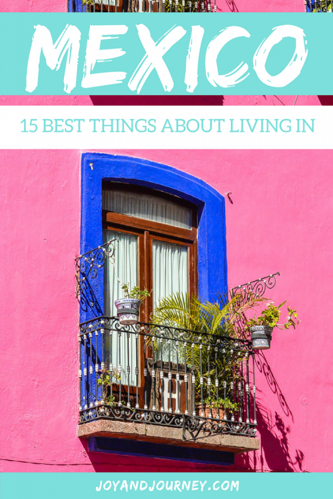 15 best things about living in mexico